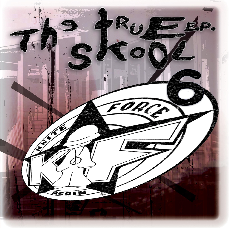 [KFA050] Various - True Skool EP Volume 6 (Digital Only)