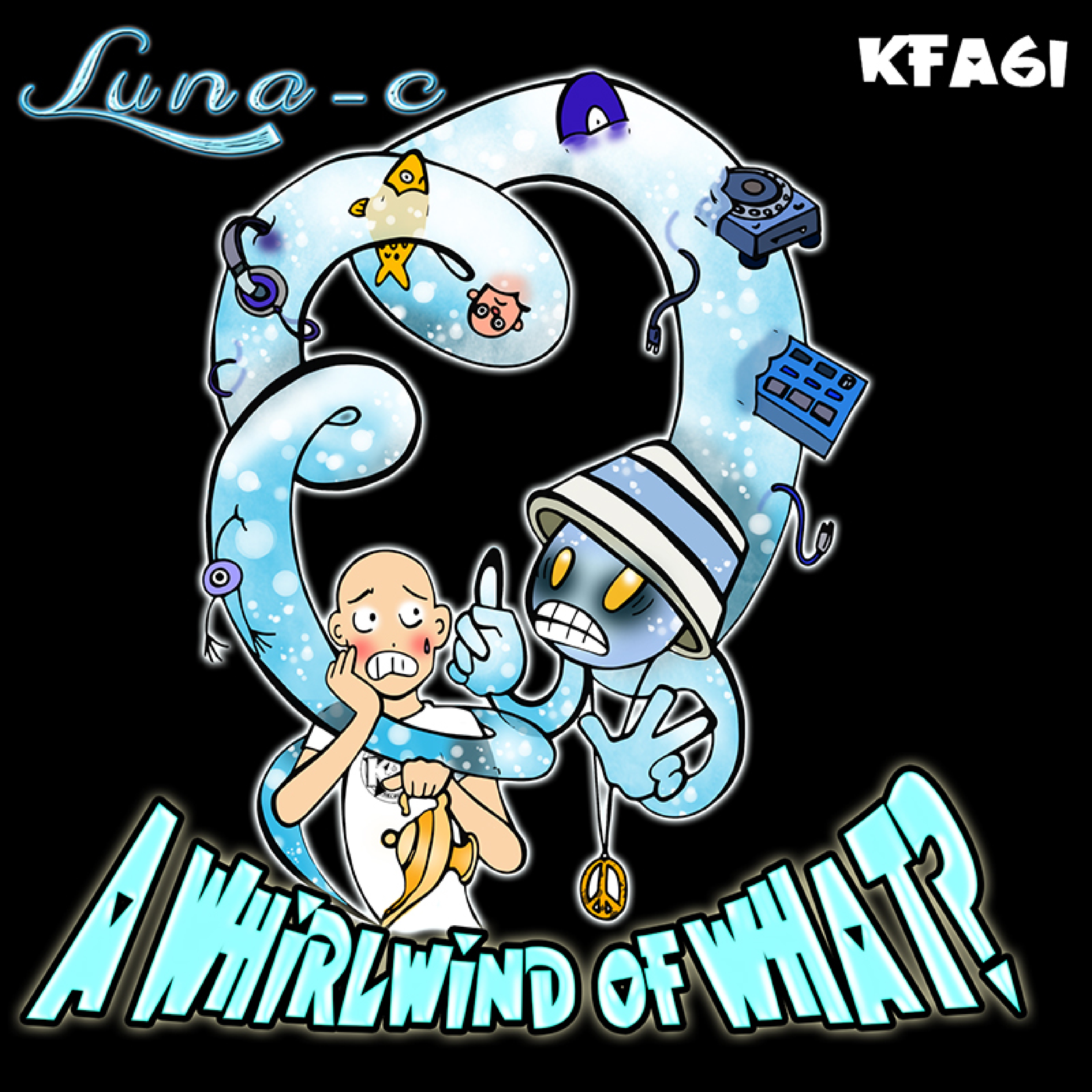 [KFA061] Luna-C - A Whirlwind of WHAT? EP (Digital Only)