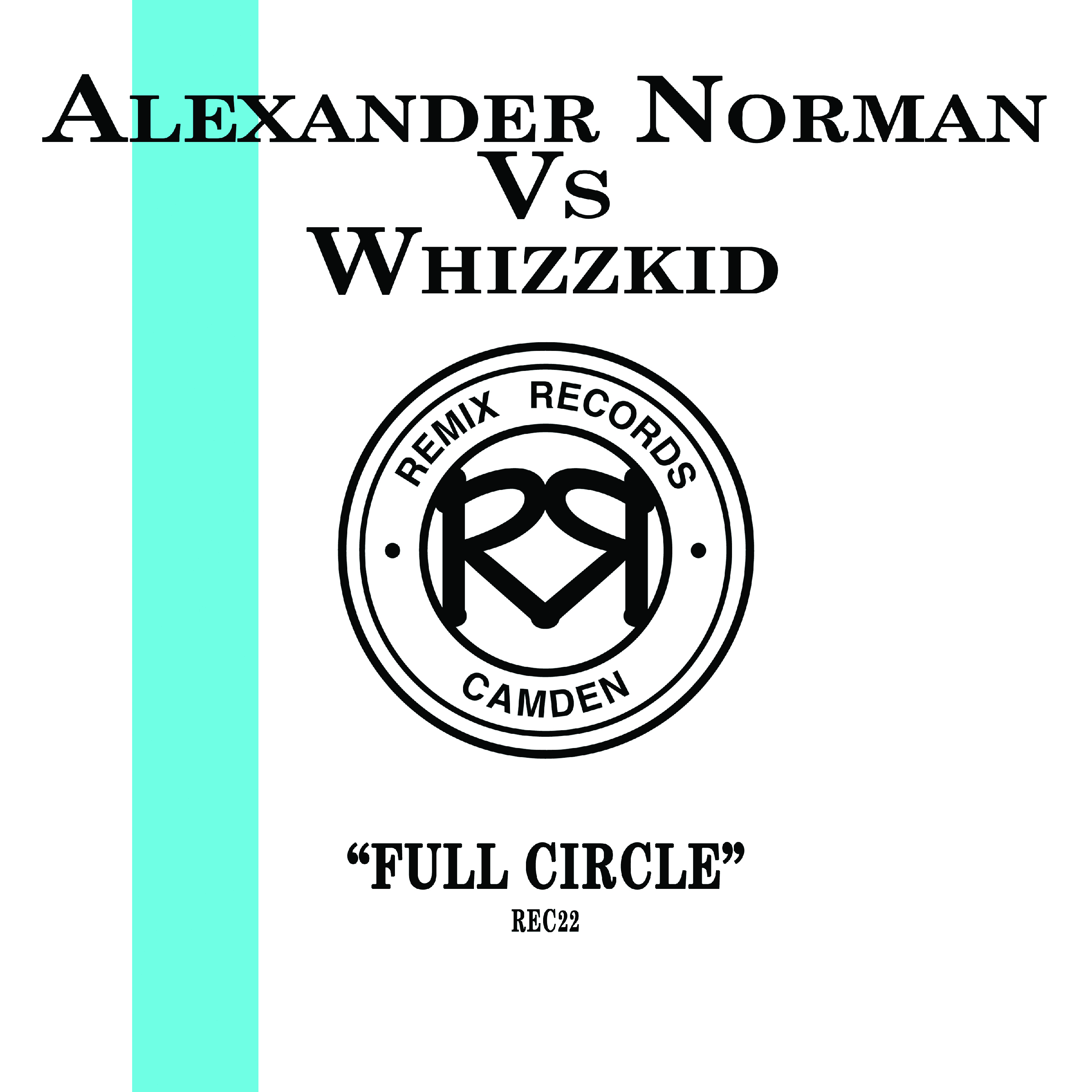 "[REC022] Alexander Norman Vs Whizzkid - Full Circle EP (12"" Vinyl + Digital)"