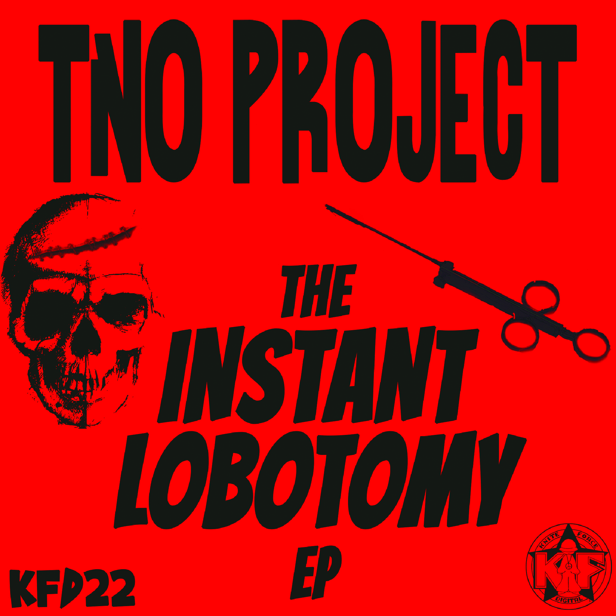 [KFD022] TNO Project - The Instant Labotomy EP (Digital Only)