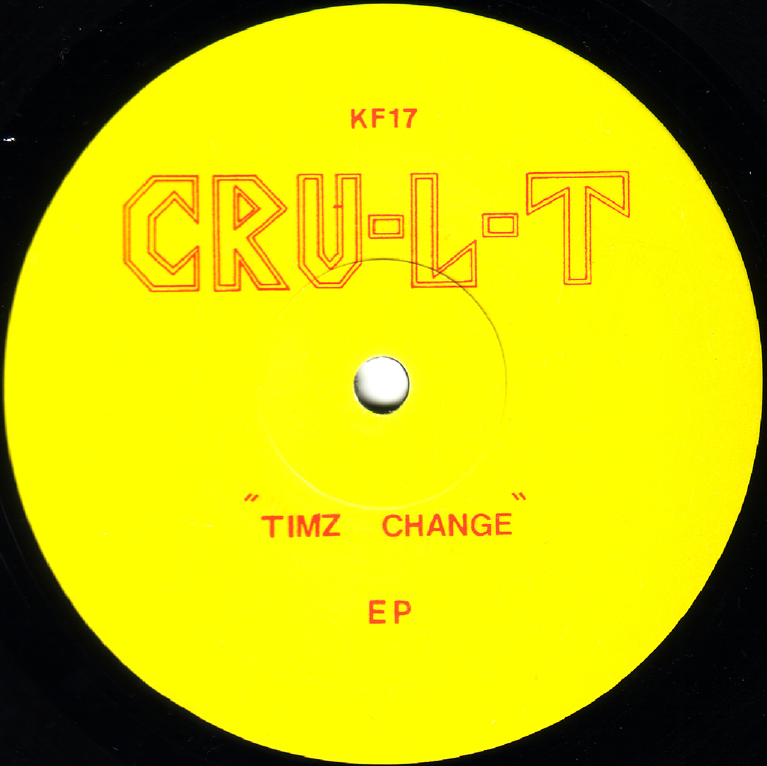 [KF017] Cru-l-t - Timz Change EP (Digital Only)