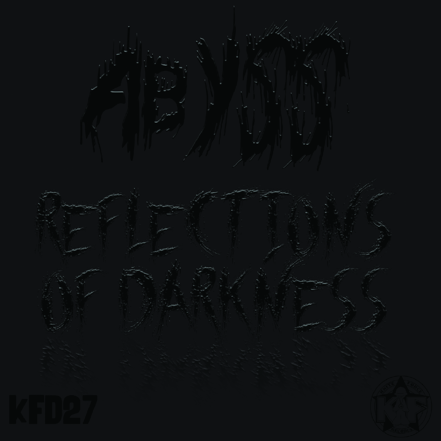 [KFD027] Abyss - Reflections Of Darkness EP (Digital Only)