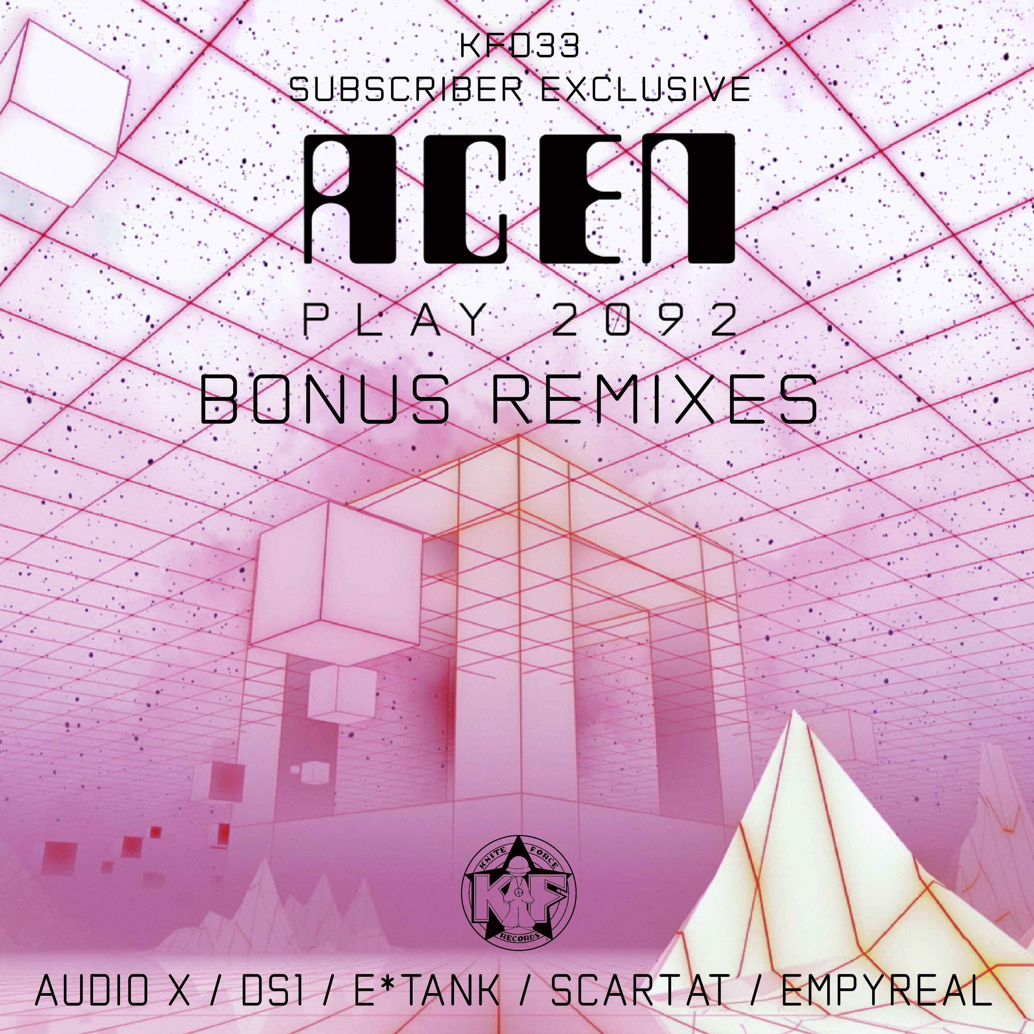 [KFD033] Acen - Play 2092 - VIP Exclusive Remixes EP (Digital Only)