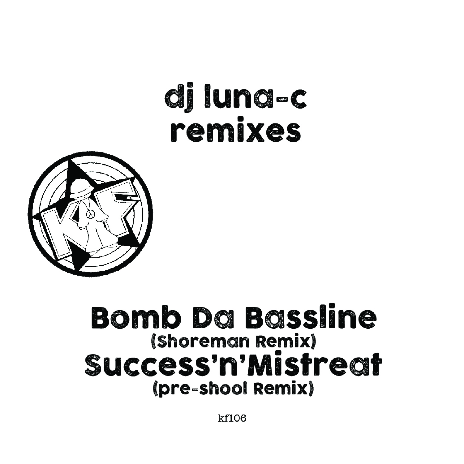 "[KF106] Luna-C - Remixes EP (12"" Vinyl + Digital)"