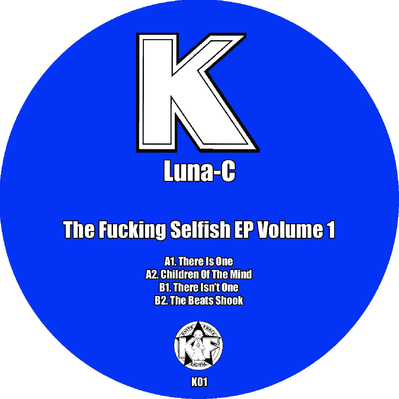 "[K01] Luna-C - The Fucking Selfish EP Vol.1 (12"" Vinyl + Digital)"