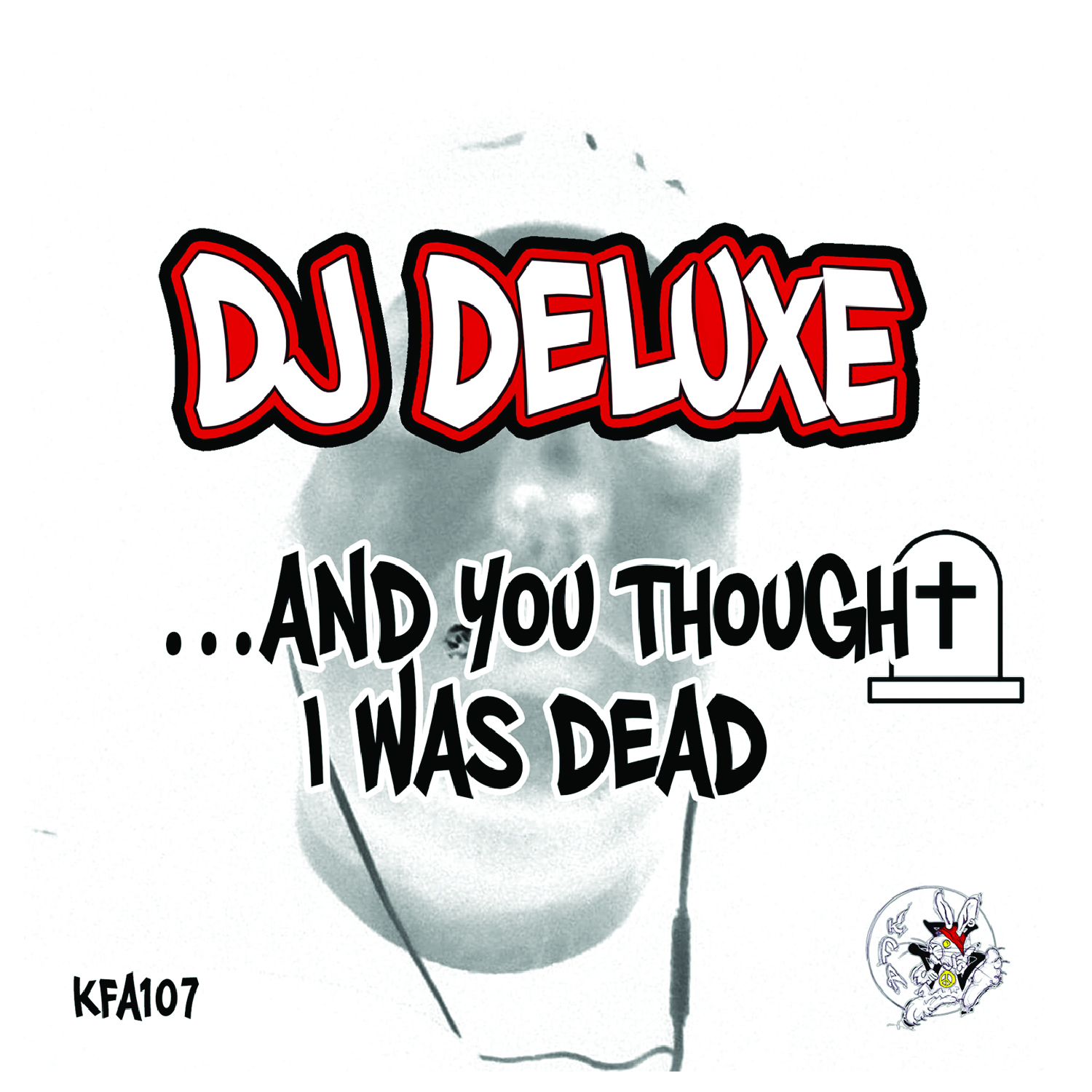 [KFA107] Dj Deluxe - And You Thought I was Dead (Digital Only)